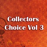 Collectors Choice Vol 3