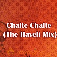 Chalte Chalte (The Haveli Mix)